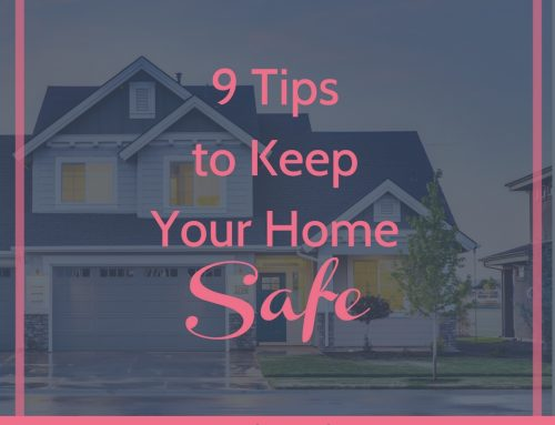 9 Tips to Keep Your Home Safe