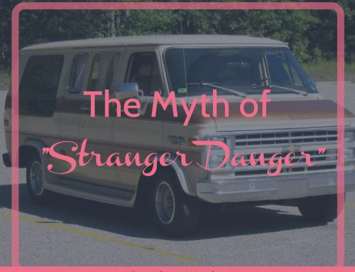 "The Myth of ""Stranger Danger"""